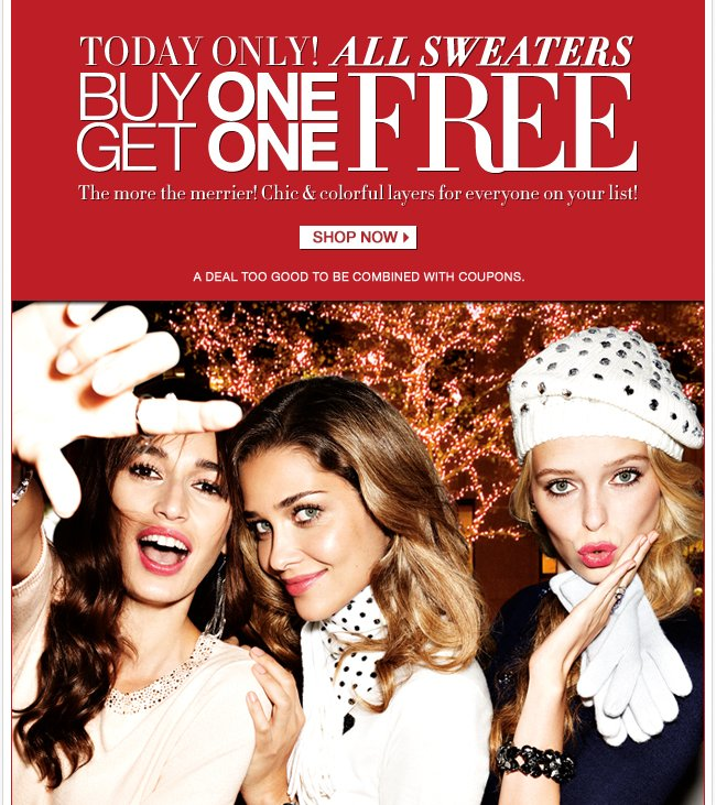 Today Only, All Sweaters are Buy One Get One Free!