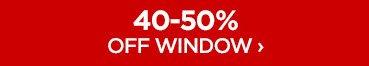 40-50% OFF WINDOW ›