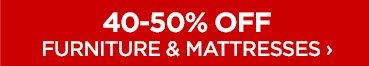 40-50% OFF FURNITURE & MATTRESSES ›