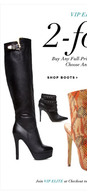 2-for-1 Buy Any Full-Price Boot or Bootie, Get Another Free* - - Shop Boots: