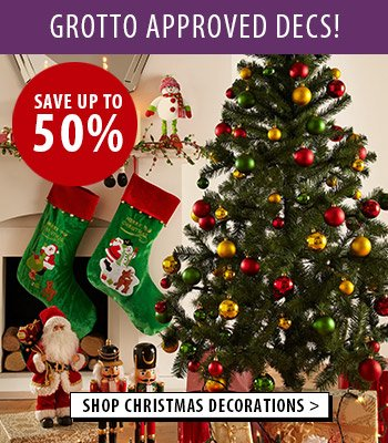 Grotto Approved decs up to 50% off