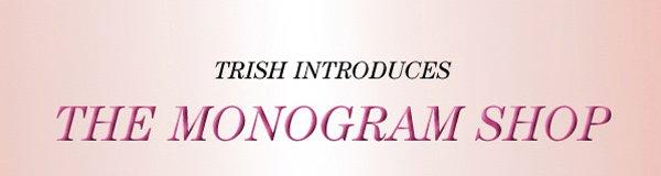 Introducing Trish Customs Monogram Shop