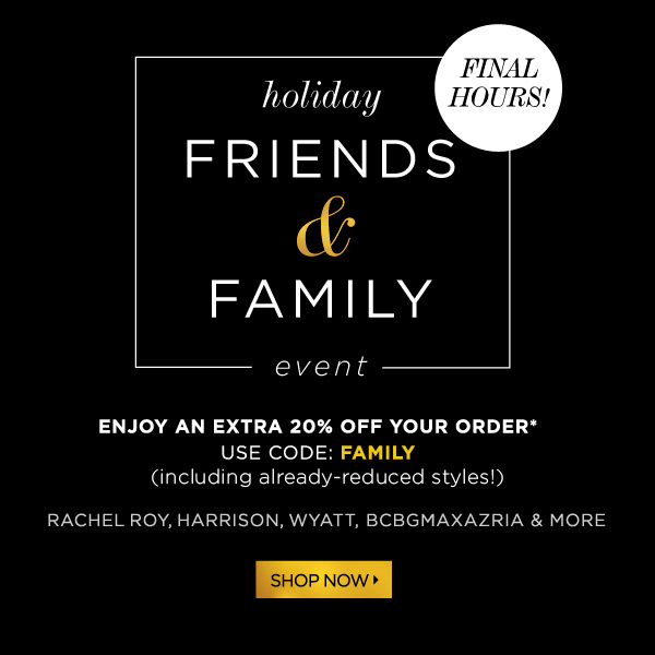 Final Hours Friends and Family Sale!