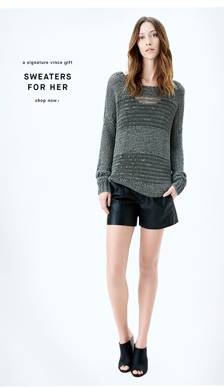 A signature Vince gift: SWEATERS FOR HER