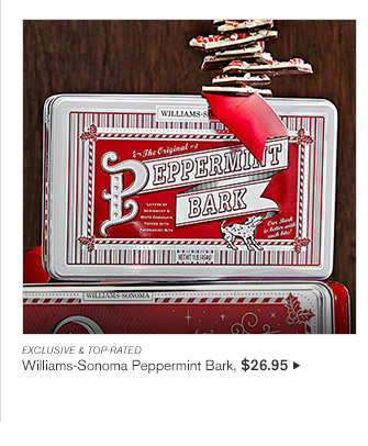 EXCLUSIVE & TOP-RATED -- Williams-Sonoma Peppermint Bark, $26.95