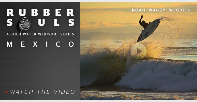 Rubber Souls - A Cold Water Webisode Series - Mexico - Watch The Video