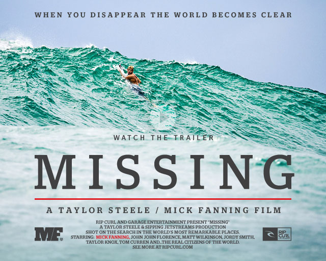 MISSING - A Taylor Steele / Mick Fanning Film - Watch The Trailer
