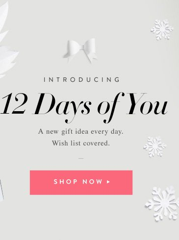 12 Days of You - A new gift idea every day.