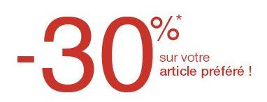 -30%* sur votre article préféré !