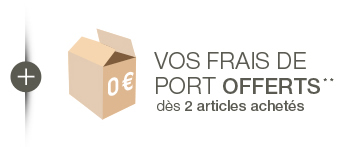 Vos frais de port offerts** dès 2 articles achetés