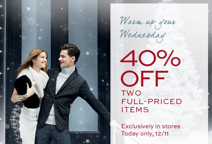 Warm up your Wednesday | 40% OFF TWO FULL-PRICED ITEMS