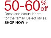 50-60% off Dress and casual boots for the family. Select styles. SHOP NOW