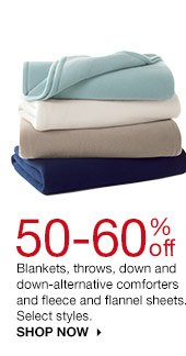 50-60% off Blankets, throws, down and down-alternative comforters and fleece and flannel sheets. Select styles. SHOP NOW