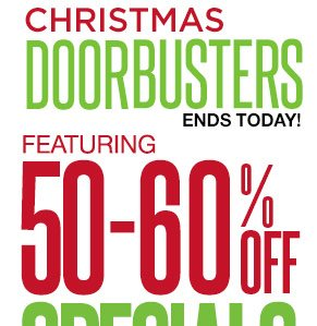 Christmas Doorbusters. Ends Today!