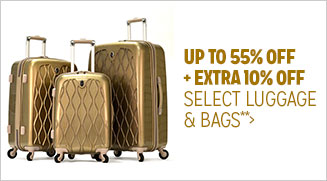 Up to 55% off + Extra 10% off Select Luggage & Bags**