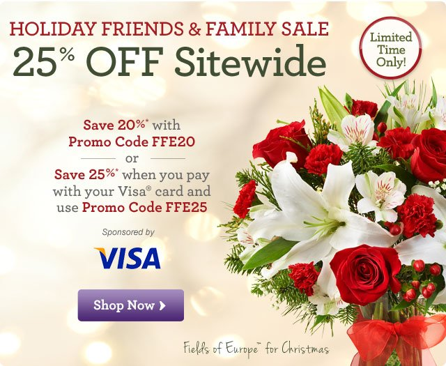 Holiday Friends & Family Sale - 25% OFF Sitewide   Save 20%* with Promo Code FFE20 or Save 25%* when you pay with your Visa® card and use Promo Code FFE25  Sponsored by VISA  Shop Now