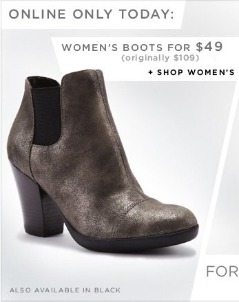 ONLINE ONLY TODAY: WOMEN'S BOOTS FOR $49 - originally $109 // Shop Women's