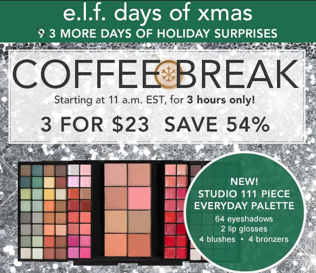 e.l.f. Days of Xmas 3 Days Of Holiday Surprises! Coffee Break 3 FOr $23 Save 54%