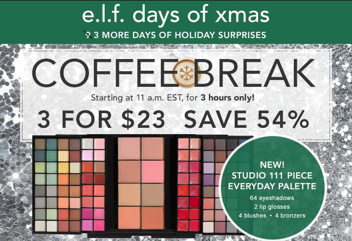e.l.f. Days of Xmas 9 Days of Holiday Surprises! Coffee Break 3 For $23 Save 54%!