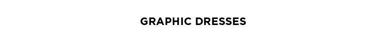 Graphic Dresses