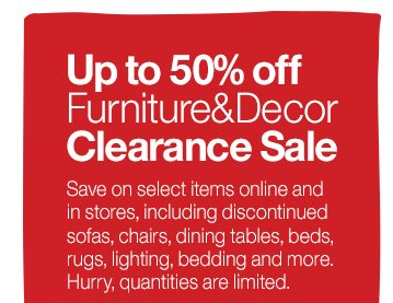 Up to 50% off Furniture&Decor Clearance  Sale