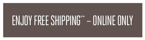 enjoy free shipping - online only