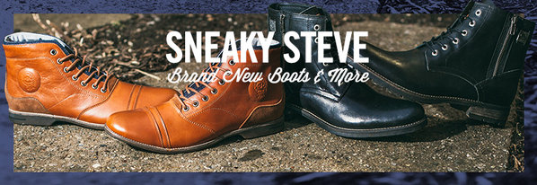 Shop Sneaky Steve: Brand New Boots & More
