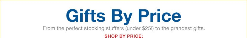 Gifts By Price | SHOP BY PRICE: