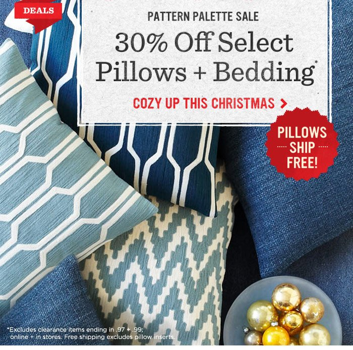 Pattern palette sale. 30% off select pillows + bedding*. Cozy up this Christmas.