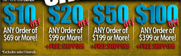 10 dollars off orders of 69 or more | 20 dollars off orders of 99 or more + free shipping | 10 dollars off orders of 199 or more + free shipping | 100 dollars off orders of 399 or more + free shipping!
