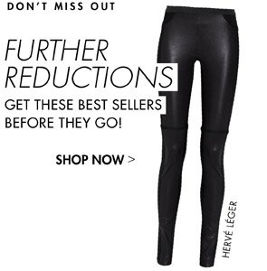 FURTHER REDUCTIONS - SHOP NOW