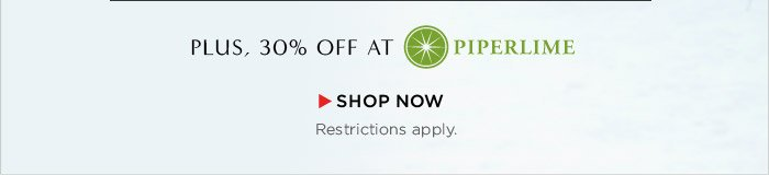 PLUS, 30% OFF AT PIPERLIME | SHOP NOW
