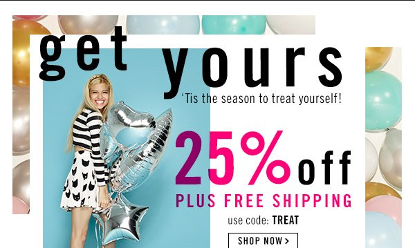 Get Yours! 25% off plus Free Shipping