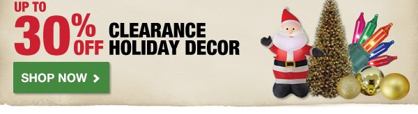 Up To 30% OFF Clearance Holiday Decor