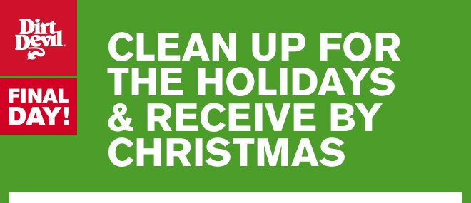 Clean Up for the Holidays & Receive by Christmas