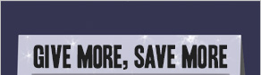 Give More, Save More