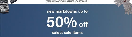 new markdowns up to 50% off Select sale items