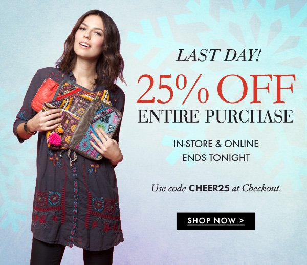 25% OFF your entire purchase with code CHEER25 ends tonight! Shop now!