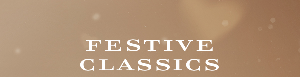 FESTIVE CLASSICS