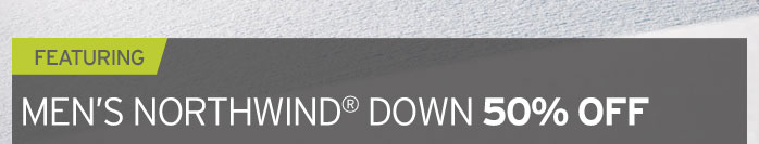 Northwind® Down 50% OFF
