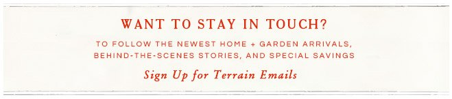 Sign up for Terrain emails.