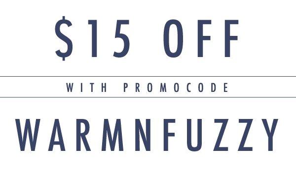 $15 Off with promocode WARMNFUZZY