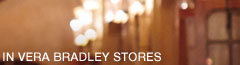 Online, in Vera Bradley stores and at participating retailers