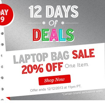 12 Days of Deals: Day 9. Laptop Bag Sale - 20% Off One Item! Shop Now.
