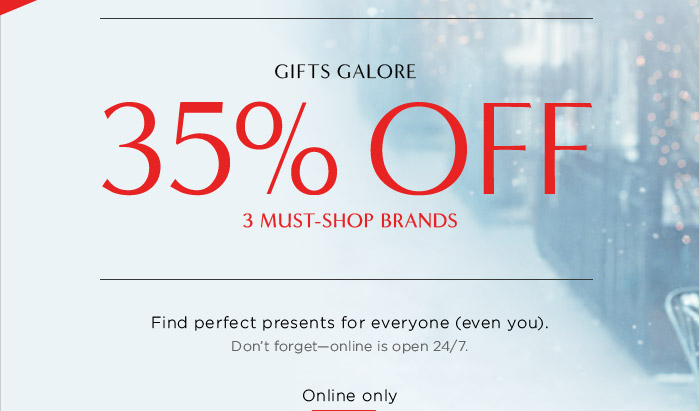 GIFTS GALORE | 35% OFF 3 MUST-SHOP BRANDS