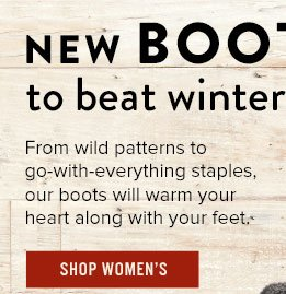 New Boots to beat Winter - Shop Women's Boots