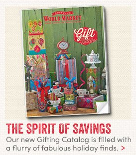 The Spirit of savings. Our new Gifting Catalog is filled with a flurry of fabulous holiday finds