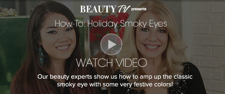 How-To: Holiday Smokey Eyes Our beauty experts show us how to amp up the classic smokey eye with some very festive colors! Watch Video>>