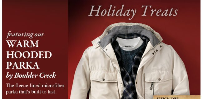 holiday treats featuring our warm hooded parka by boulder creek - click the link below