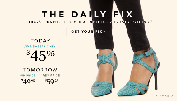 The Daily Fix Today's Featured Style at Special VIP-Only Pricing*** - - Get Your Fix: